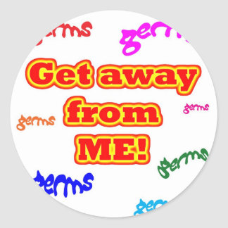 Get away from me germs round stickers
