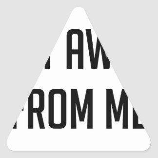 Get Away From Me Triangle Sticker
