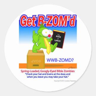 Get B-ZOM'd Original Classic Round Sticker