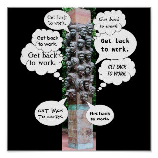 Get Back To Work Posters