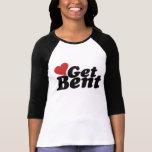 Get Bent T-shirts