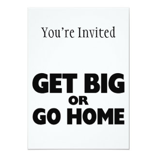 Get Big Or Go Home Card