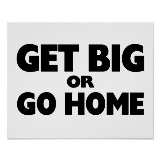 Get Big Or Go Home Poster