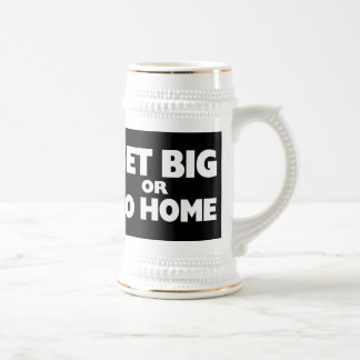 Get Big Or Go Home White Beer Stein