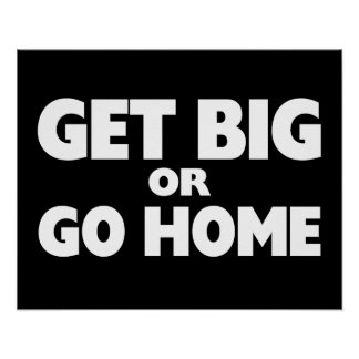 Get Big Or Go Home White Poster