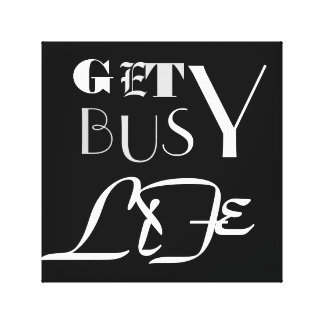 Get Busy Life Canvas Print