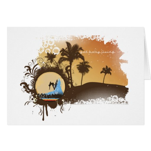Get Busy Living Greeting Card