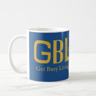 Get Busy Living or GBD Coffee Mug