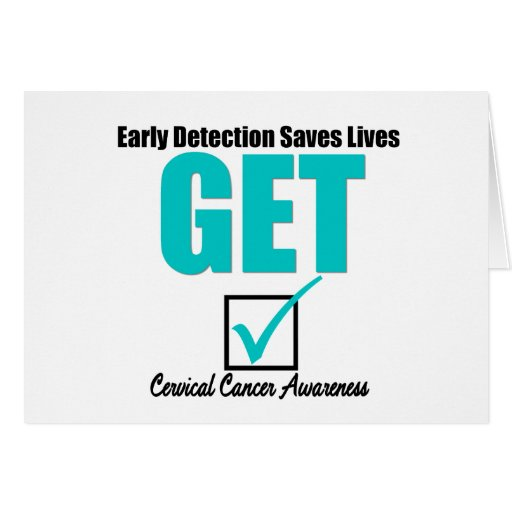Get Checked Early Detection - Cervical Cancer Greeting Card