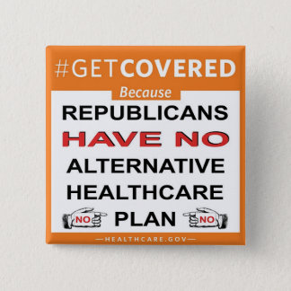 Get Covered Because. . . Button