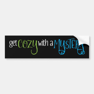 Get Cozy with a Mystery (blue and green) Bumper Sticker