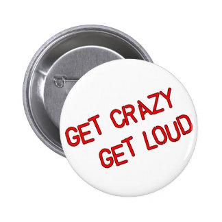 Get Crazy Get Loud Pinback Buttons
