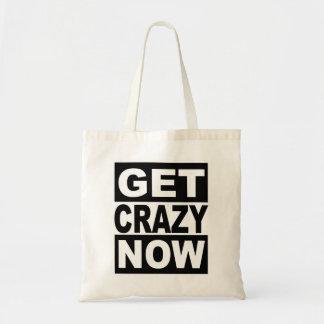 Get Crazy Now Tote Bag