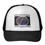 Get Cultured Love Bacteria (Petri Dish Humor) Trucker Hat