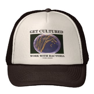 Get Cultured Work With Bacteria (Agar Plate) Trucker Hats