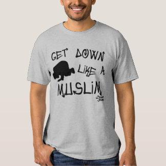 Get Down Like a Muslim T-shirt