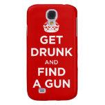 Get Drunk and Find a Gun - Keep Calm Parody Samsung Galaxy S4 Case