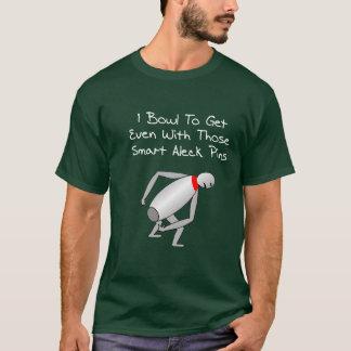 Get Even Bowler T-Shirt
