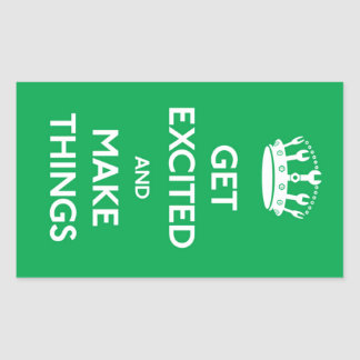 Get Excited And Make Things - Sticker