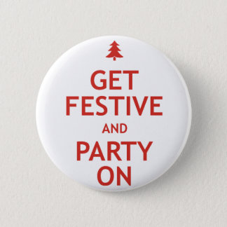 Get Festive and Party On Button