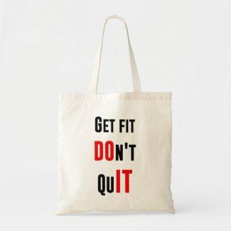 Get fit don't quit DO IT quote motivation wisdom Canvas Bag