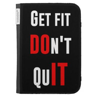 Get fit don't quit DO IT quote motivation wisdom Kindle 3 Covers