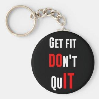 Get fit don't quit DO IT quote motivation wisdom Key Chains