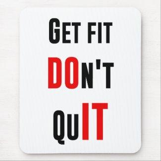 Get fit don't quit DO IT quote motivation wisdom Mouse Pad