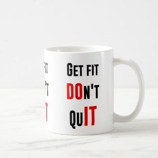 Get fit don't quit DO IT quote motivation wisdom Mug