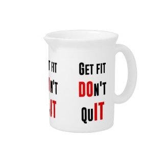 Get fit don't quit DO IT quote motivation wisdom Beverage Pitchers