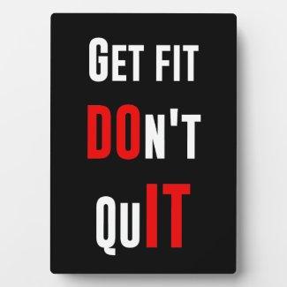 Get fit don't quit DO IT quote motivation wisdom Photo Plaque