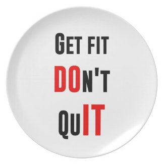 Get fit don't quit DO IT quote motivation wisdom Dinner Plates