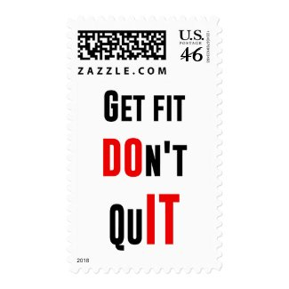 Get fit don't quit DO IT quote motivation wisdom Postage Stamp