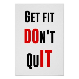 Get fit don't quit DO IT quote motivation wisdom Poster