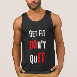 Get fit don't quit DO IT quote motivation wisdom Tank Top