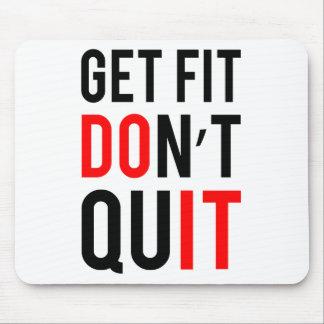 Get Fit Don't Quit Mousepad