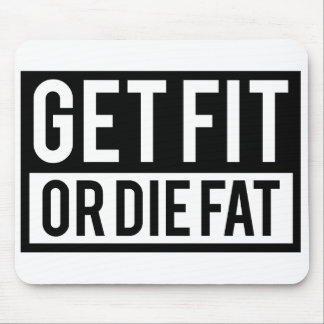 Get Fit Or Die Fat Mouse Pad