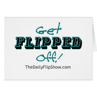Get Flipped Off! Greeting Card