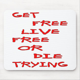 Get Free Live Free Or Die Trying Mouse Pad