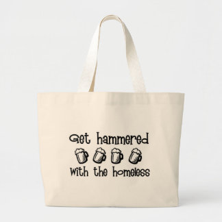Get Hammered With The Homeless Bag