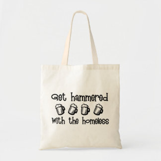 Get Hammered With The Homeless Canvas Bag