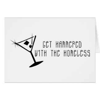 Get Hammered With The Homeless Martini Card