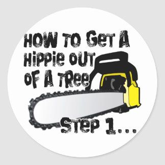Get Hippies Out Of Your Trees Classic Round Sticker