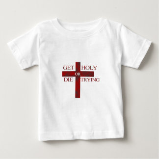Get holy or die trying t shirt