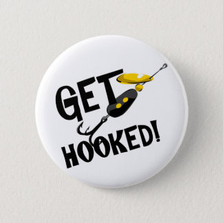 Get Hooked Fishing T-shirts and Gifts. Pinback Button