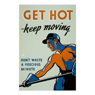 Get Hot - Keep Moving - Vintage WW2 Poster