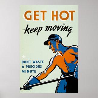Get Hot - Keep Moving - Vintage WW2 Poster