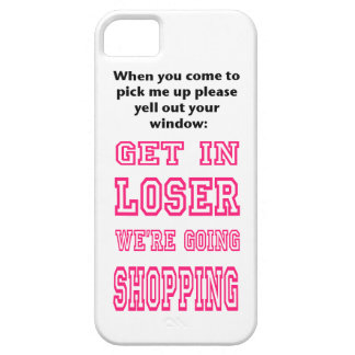 Get in loser We're Going Shopping iPhone Case