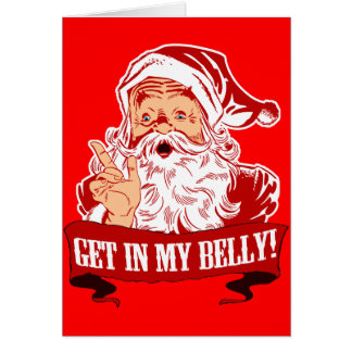 Get in My Belly Funny Christmas Greeting Card