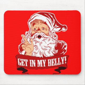 Get in My Belly Funny Christmas Mouse Pad